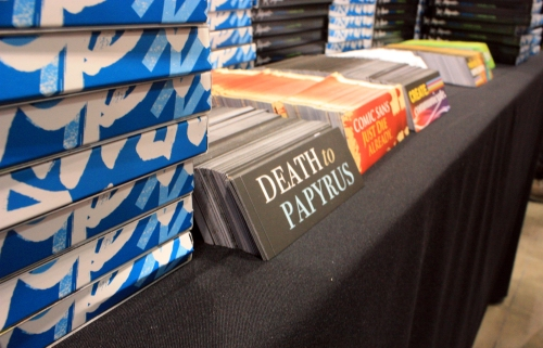 The most popular sticker at the trade show. Death to Papyrus, please and thanks.